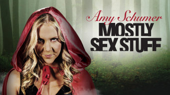 Mostly Sex Stuff – Amy Schumer