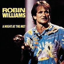 A Night at the Met – Robin Williams			    	    	    	    	    	    	    	    	    	    		4/5							(1)