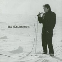Relentless – Bill Hicks			    	    	    	    	    	    	    	    	    	    		3/5							(1)