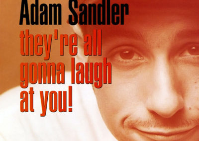 They're All Gonna Laugh At You! – Adam Sandler			    	    	    	    	    	    	    	    	    	    		4/5							(1)