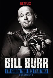 I'm Sorry You Feel That Way – Bill Burr			    	    	    	    	    	    	    	    	    	    		5/5							(1)