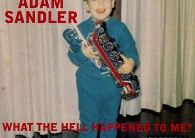 What the Hell Happened to me? – Adam Sandler