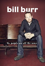You People Are All The Same. – Bill Burr			    	    	    	    	    	    	    	    	    	    		4.25/5							(4)